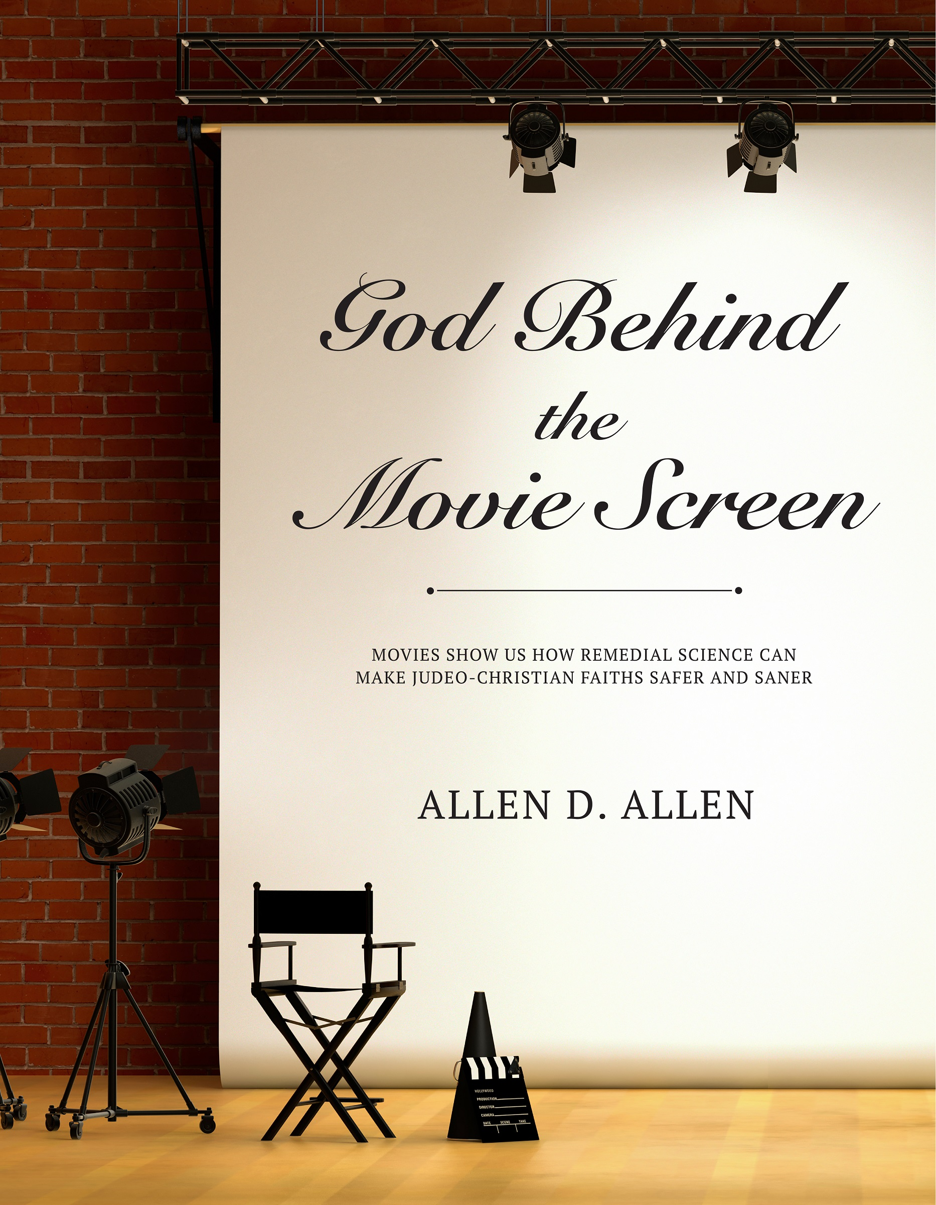 God Behind the Movie Screen by Allen D. Allen