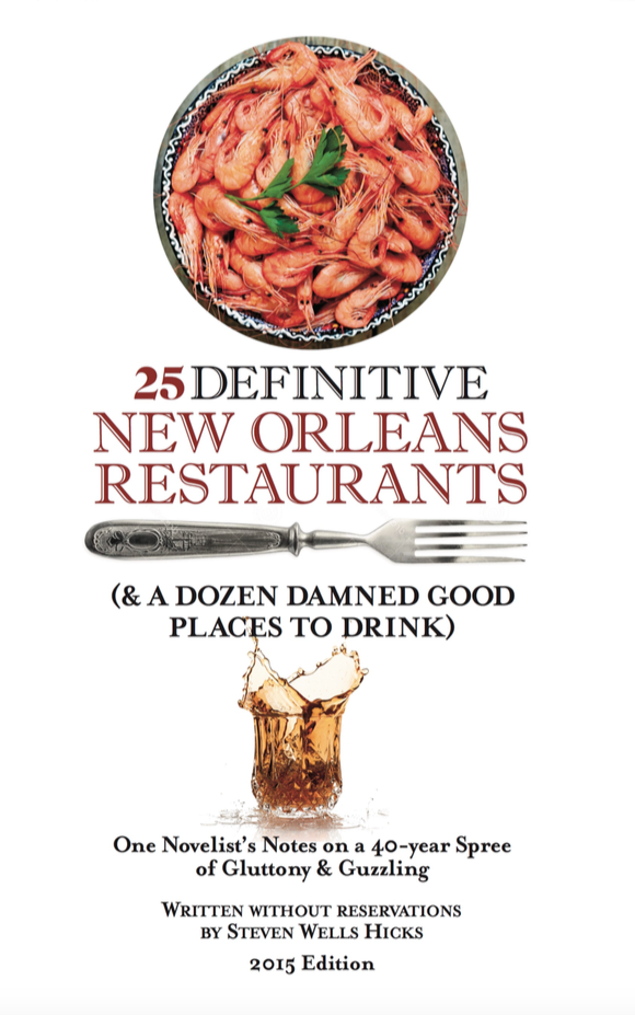 25 Definitive New Orleans Restaurants (& A Dozen Damned Good Places to Drink),