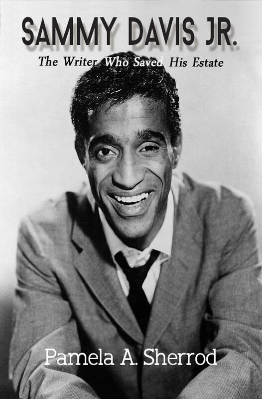 Sammy Davis Jr.: The Writer Who Saved His Estate.